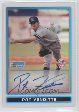 2009 Bowman Chrome Prospects Refractors #BCP94 - Pat Venditte /500