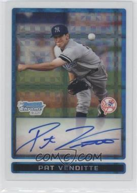 2009 Bowman Chrome Prospects X-Fractor #BCP94 - Pat Venditte /250
