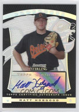 2009 Bowman Sterling Prospects Black Refractors #BSP-MH - Matt Hobgood /25