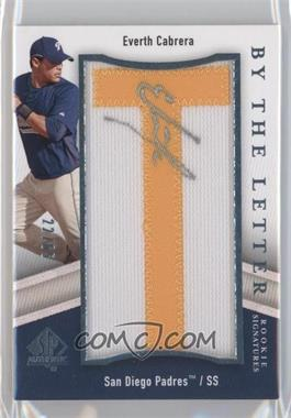 2009 SP Authentic By the Letter Rookie Signatures #BTLR-EC - Everth Cabrera /65
