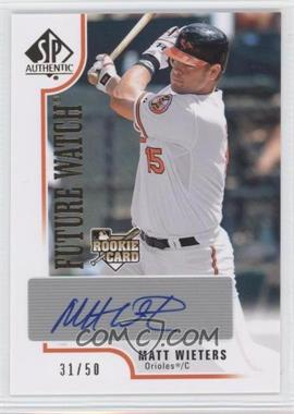 2009 SP Authentic Gold #245 - Matt Wieters /50
