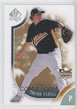2009 SP Authentic Silver #167 - Trevor Cahill /59