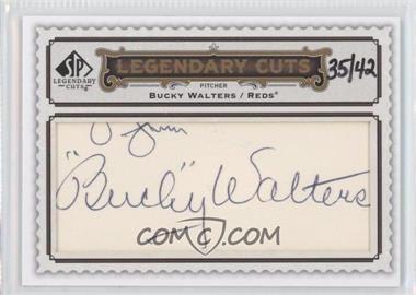 2009 SP Legendary Cuts - Legendary Cuts #LC-214 - Bucky Walters /42