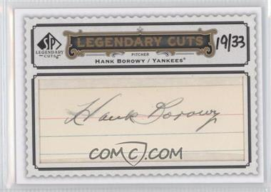 2009 SP Legendary Cuts Legendary Cuts #LC-234 - Hank Borowy /33
