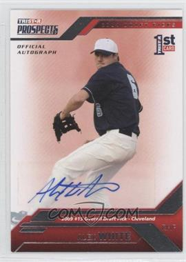 2009 TRISTAR Prospects Plus Autographs [Autographed] #11 - Alex White /199