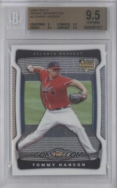 2009 Topps Finest [???] #2 - Tommy Hanson [BGS 9.5]