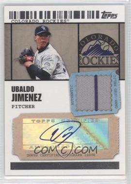 2009 Topps Ticket To Stardom Autographed Relics #TSAR-UJ - Ubaldo Jimenez /489