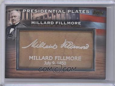 2009 Topps Unique Presidential Plates #PP13 - Millard Fillmore