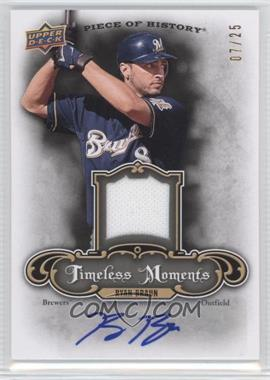 2009 Upper Deck A Piece of History Timeless Moments Jersey Autograph #TM-RB - Ryan Braun /25