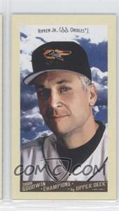 2009 Upper Deck Goodwin Champions Mini #101 - Cal Ripken Jr.