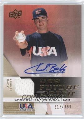 2009 Upper Deck Signature Stars - USA Future Watch Jersey Autographs #UFWA-4 - Chad Bettis /799