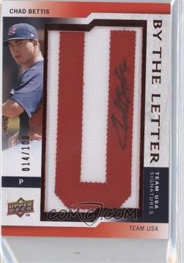 2009 Upper Deck Signature Stars USA By the Letter Signatures #BTLU-BE.U - Chad Bettis (letter U) /100