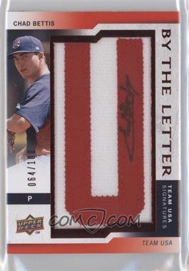 2009 Upper Deck Signature Stars USA By the Letter Signatures #BTLU-BE.U - Chad Bettis (letter U) /100