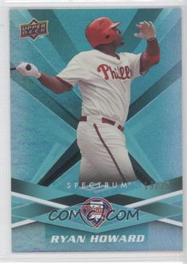2009 Upper Deck Spectrum Turquoise #74 - Ryan Howard /25