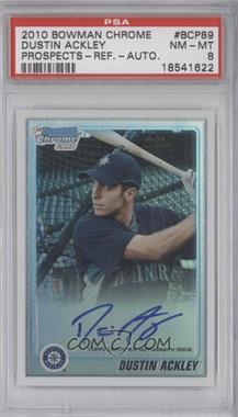 2010 Bowman Chrome - Prospects - Refractor Autographs [Autographed] #BCP89 - Dustin Ackley /500 [PSA8]