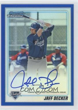 2010 Bowman Chrome Prospects Blue Refractor #BCP109 - Jaff Decker