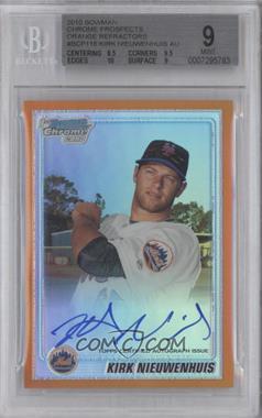 2010 Bowman Chrome Prospects Orange Refractor Autographs [Autographed] #BCP116 - Kirk Nieuwenhuis /25 [BGS9]