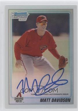 2010 Bowman Chrome Prospects Refractor #BCP210.2 - Matt Davidson (Autograph) /500