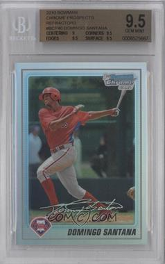 2010 Bowman Chrome Prospects Refractor #BCP40 - Domingo Santana /777 [BGS 9.5]