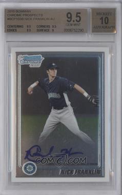 2010 Bowman Chrome Prospects #BCP103 - Nick Franklin [BGS9.5]