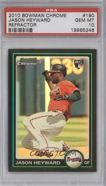 2010 Bowman Chrome Refractor #190 - Jason Heyward [PSA 10]