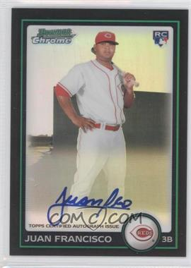 2010 Bowman Chrome Rookie Autographs Refractor #215 - Juan Francisco /500