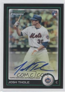 2010 Bowman Chrome Rookie Autographs Refractor #219 - Josh Thole /500