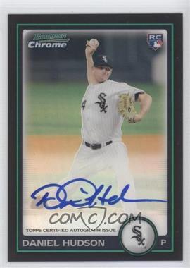 2010 Bowman Chrome Rookie Autographs Refractor #220 - Daniel Hudson /500