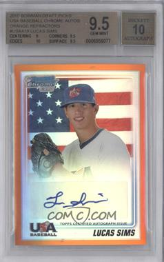 2010 Bowman Draft Picks & Prospects USA Team Certified Autograph Orange Refractor [Autographed] #USAA-19 - Lucas Sims /25 [BGS 9.5]