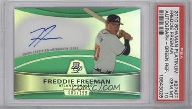 2010 Bowman Platinum Chrome Autograph Refractor Green #BPA-FF - Freddie Freeman /199 [PSA10]