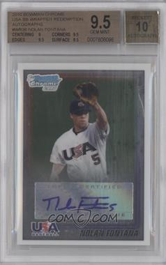 2010 Bowman Wrapper Redemption USA Buyback Certified Autographs [Autographed] #WR36 - Nolan Fontana /99 [BGS 9.5]