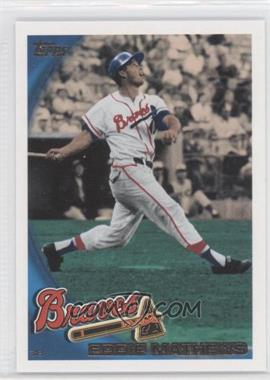 2010 Topps - [Base] #331.2 - Eddie Mathews (Legend)