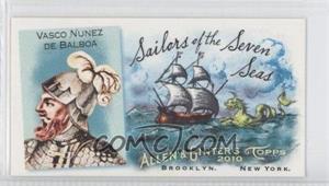 2010 Topps Allen & Ginter's - Sailors of the Seven Seas Minis #SSS4 - Vasco Nunez De Balboa