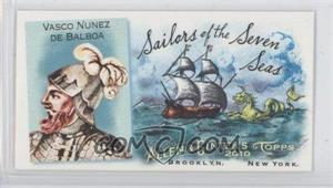 2010 Topps Allen & Ginter's Sailors of the Seven Seas Minis #SSS4 - Vasco Nunez De Balboa