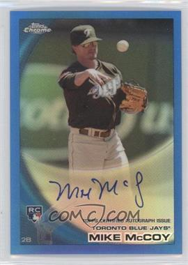 2010 Topps Chrome - [Base] - Rookie Autographs Blue Refractor #206 - Mike McCoy /199