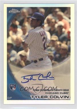 2010 Topps Chrome - [Base] - Rookie Autographs Refractor #181 - Tyler Colvin /499