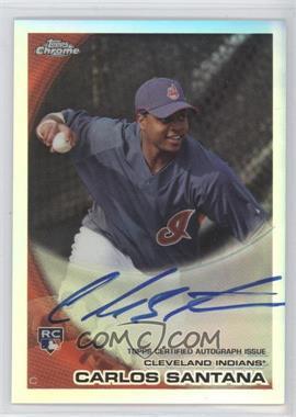 2010 Topps Chrome - [Base] - Rookie Autographs Refractor #198 - Carlos Santana /499
