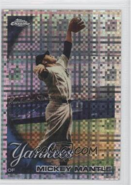 2010 Topps Chrome - [Base] - X-Fractor #7 - Mickey Mantle