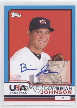 2010 Topps Chrome - Team USA Autographs #USA-9 - Brian Johnson