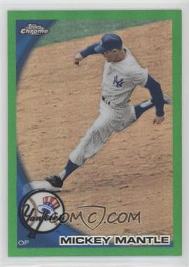 2010 Topps Chrome - Wrapper Redemption [Base] - Green Refractor #226 - Mickey Mantle /599