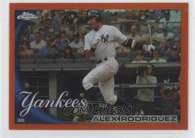 2010 Topps Chrome Orange Refractor #144 - Alex Rodriguez