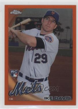 2010 Topps Chrome Orange Refractor #184 - Ike Davis