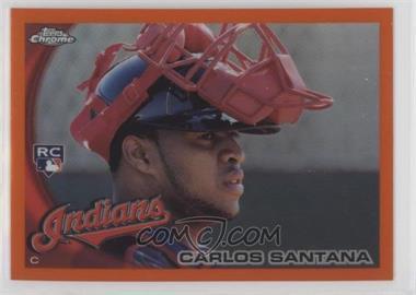 2010 Topps Chrome Orange Refractor #198 - Carlos Santana