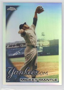 2010 Topps Chrome Refractor #7 - Mickey Mantle