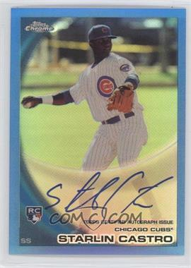 2010 Topps Chrome Rookie Autographs Blue Refractor #195 - Starlin Castro /199