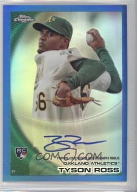2010 Topps Chrome Rookie Autographs Blue Refractor #204 - Tyson Ross /199