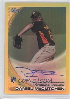 2010 Topps Chrome Rookie Autographs Gold Refractor #209 - Daniel McCutchen /50