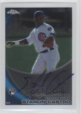 2010 Topps Chrome Rookie Autographs #195 - Starlin Castro