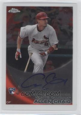 2010 Topps Chrome Rookie Autographs #199 - Allen Craig