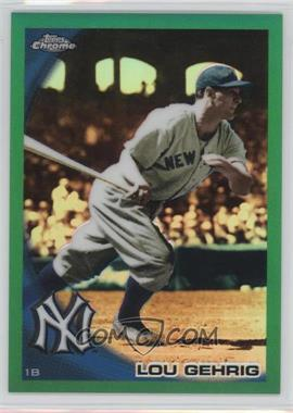 2010 Topps Chrome Wrapper Redemption [Base] Green Refractor #223 - Lou Gehrig /599